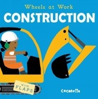Book: Construction (Wheels At Work) by Cocoretto