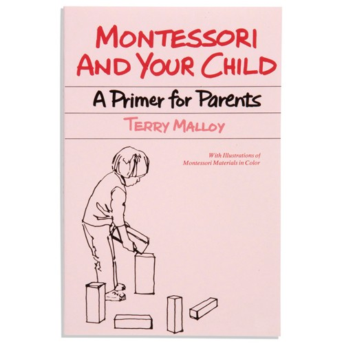 Montessori Book: Montessori And Your Child A Primer