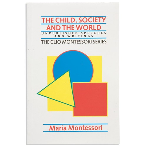 Montessori Book: The Child, Society And The World