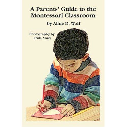 Montessori Book: A Parent'S Guide