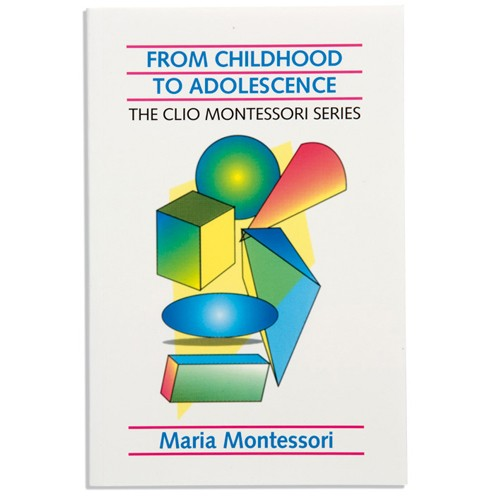 Montessori Book: From Childhood To Adolescence